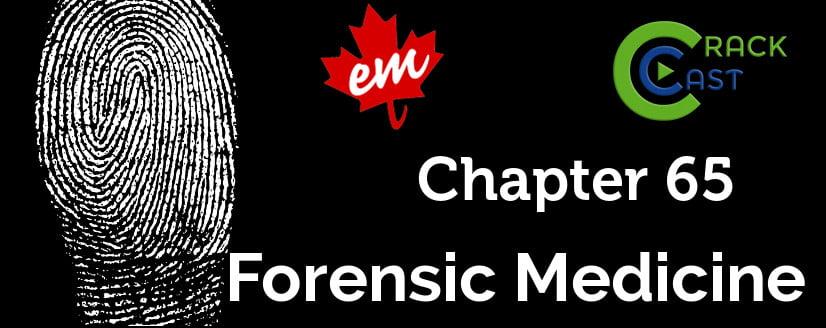 Crackcast E065 Forensic Emergencies Canadiem
